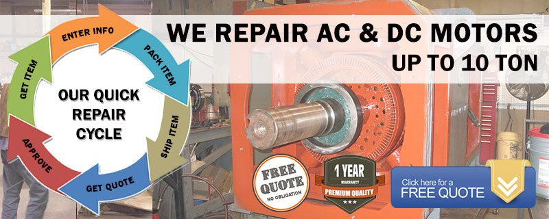 We Repair AC And DC Motors up to 10 Ton